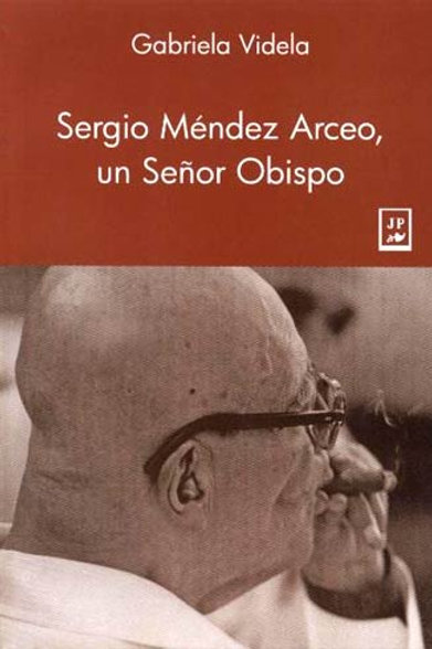 Sergio Méndez Arceo, un Señor Obispo