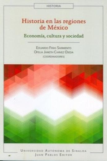 Historia en las regiones de México. Economía, cultura y sociedad