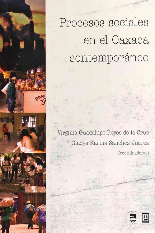 Procesos sociales en el Oaxaca contemporáneo
