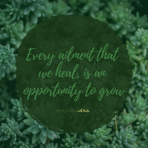 """Text over green plants: Every ailment that we heal, is an opportunity to grow"""" and """"Homeopathy with Paula"""""""