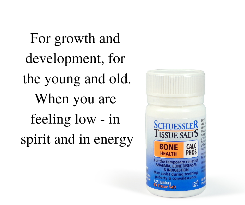 "Text on white background and bottle of Shuessler Tissue Salts: Calc Phos: ""For growth and development, for the young and old. When you are feeling low - in spirit and in energy""."