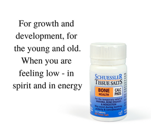 """Text on white background and bottle of Shuessler Tissue Salts: Calc Phos: """"For growth and development, for the young and old. When you are feeling low - in spirit and in energy""""."""