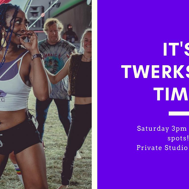 SPRING TWERKSHOP! - Saturday @ 3pm