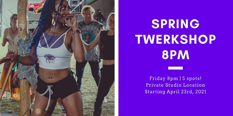 Spring Twerkshop 4 Week Series - IN HOUSE Fridays @ 8PM Starting April 23rd