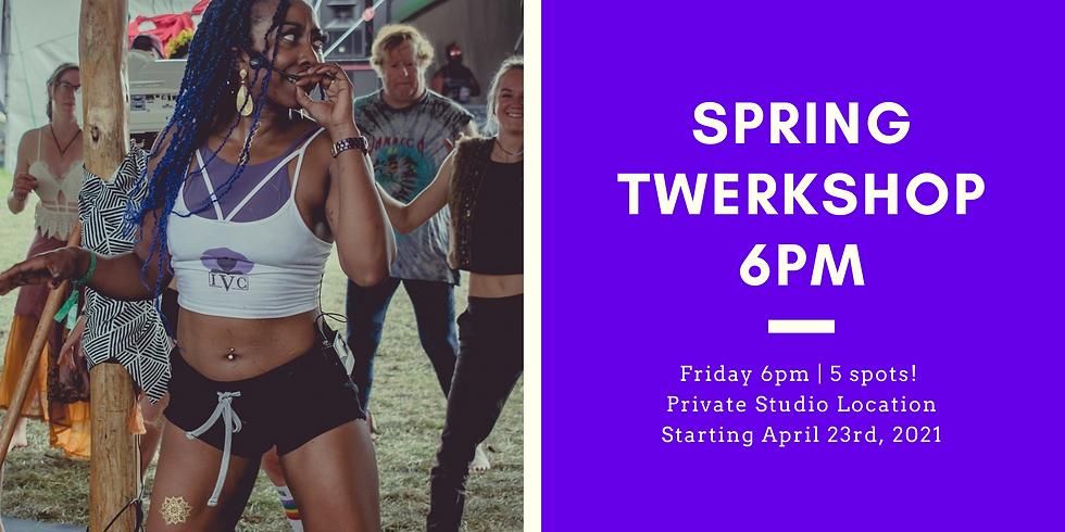 Spring Twerkshop 4 Week Series - IN HOUSE Fridays @ 6PM Starting April 23rd