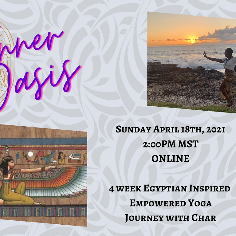 Inner Oasis: The Empowerment 4 Week Egyptian Inspired Yoga with Char