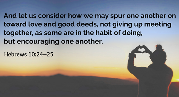 Encourage each other Hebrews 10_ 24-25 (1).png
