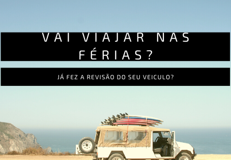 JÁ FEZ A REVISÃO DO SEU VEICULO PRA CURTIR AQUELA VIAGEM DE FÉRIAS?