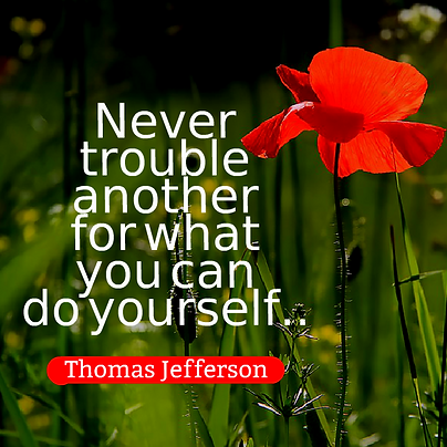 Never-trouble-another-for-what-you-can-d