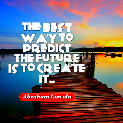 The best way to predict your future is t