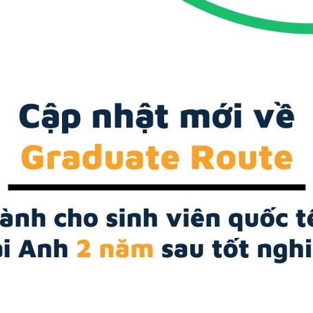 Cập nhật mới về Graduate Route- Chương trình cho sinh viên quốc tế ở lại Anh sau tốt nghiệp.