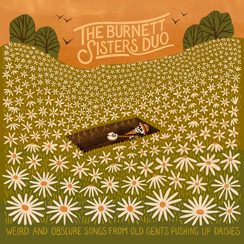 Burnett Sisters DUO | Weird And Obscure Songs From Old Gents Pushing Up Daisies