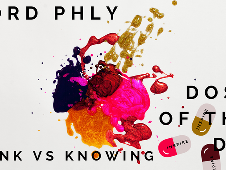 Think vs. Knowing | Dose of the Day