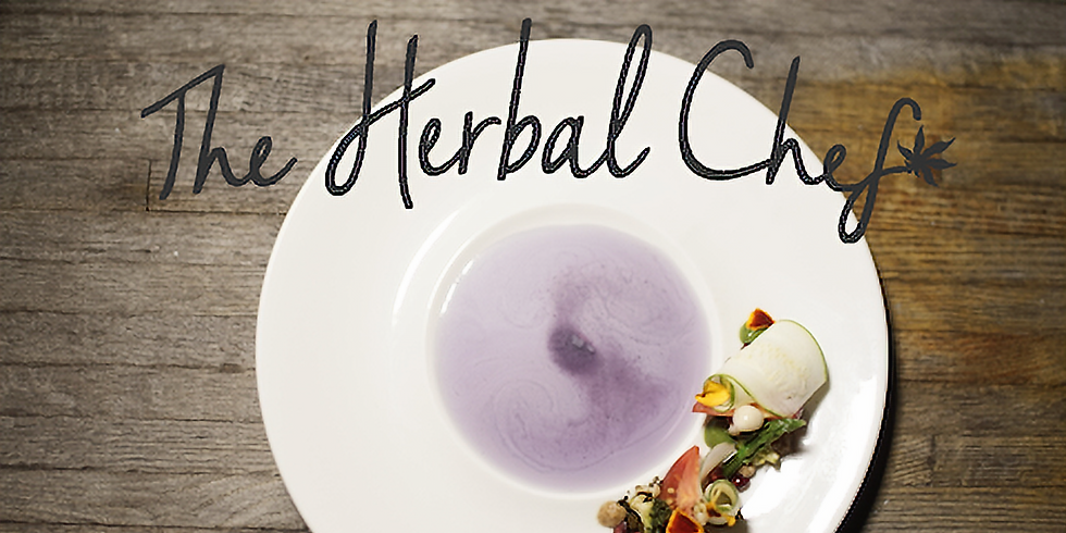 THE HERBAL CHEF INFUSION DINNER SERIES - SATURDAY