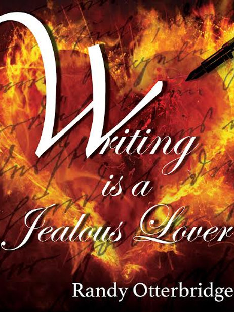 Writing is a Jealous Lover
