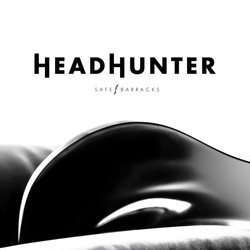 SAFE BARRACKS - HEADHUNTER
