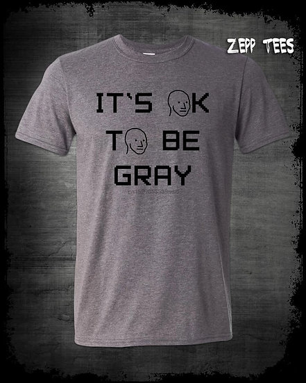 Its okay to be gray