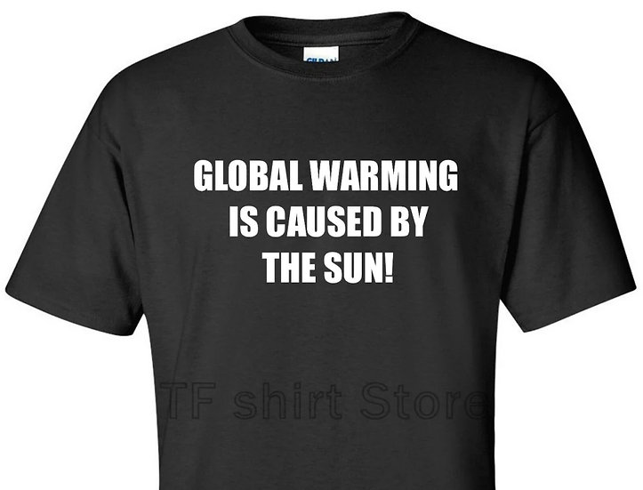 Global warming is caused by the sun - T-skjorte