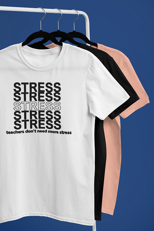 Stress Tee