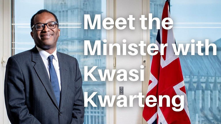 Meet the Minister with Rt Hon Kwasi Kwarteng MP, Secretary of State for BEIS