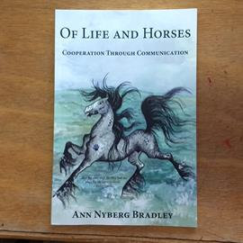 Of Life and Horses-Cooperation Through Communication by Ann Nyberg Bradley