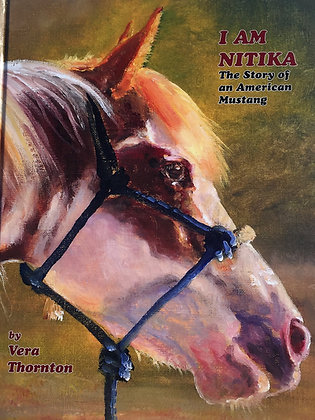 I Am Nitika, The Story of An American Mustang