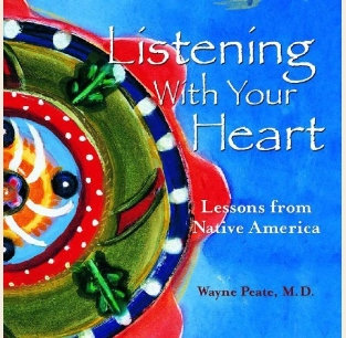Listening With Your Heart, Lessons from Native America
