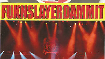 Slayer - Fuknslayerdammit