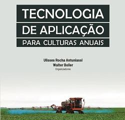"""Lançado livro """"Tecnologia de Aplicação para Culturas Anuais"""""""