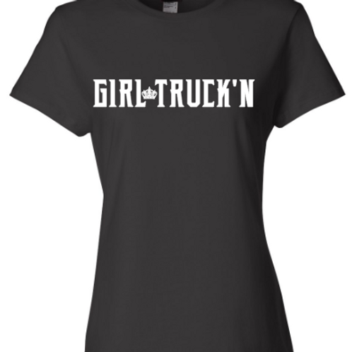 Girl Truckn Crown -LADIES FIT