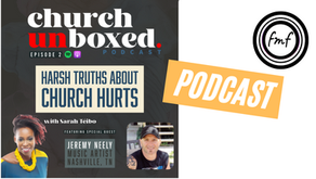 Church Unboxed EP2 - Harsh Truths About Church Hurts