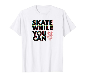 Skate While You Can