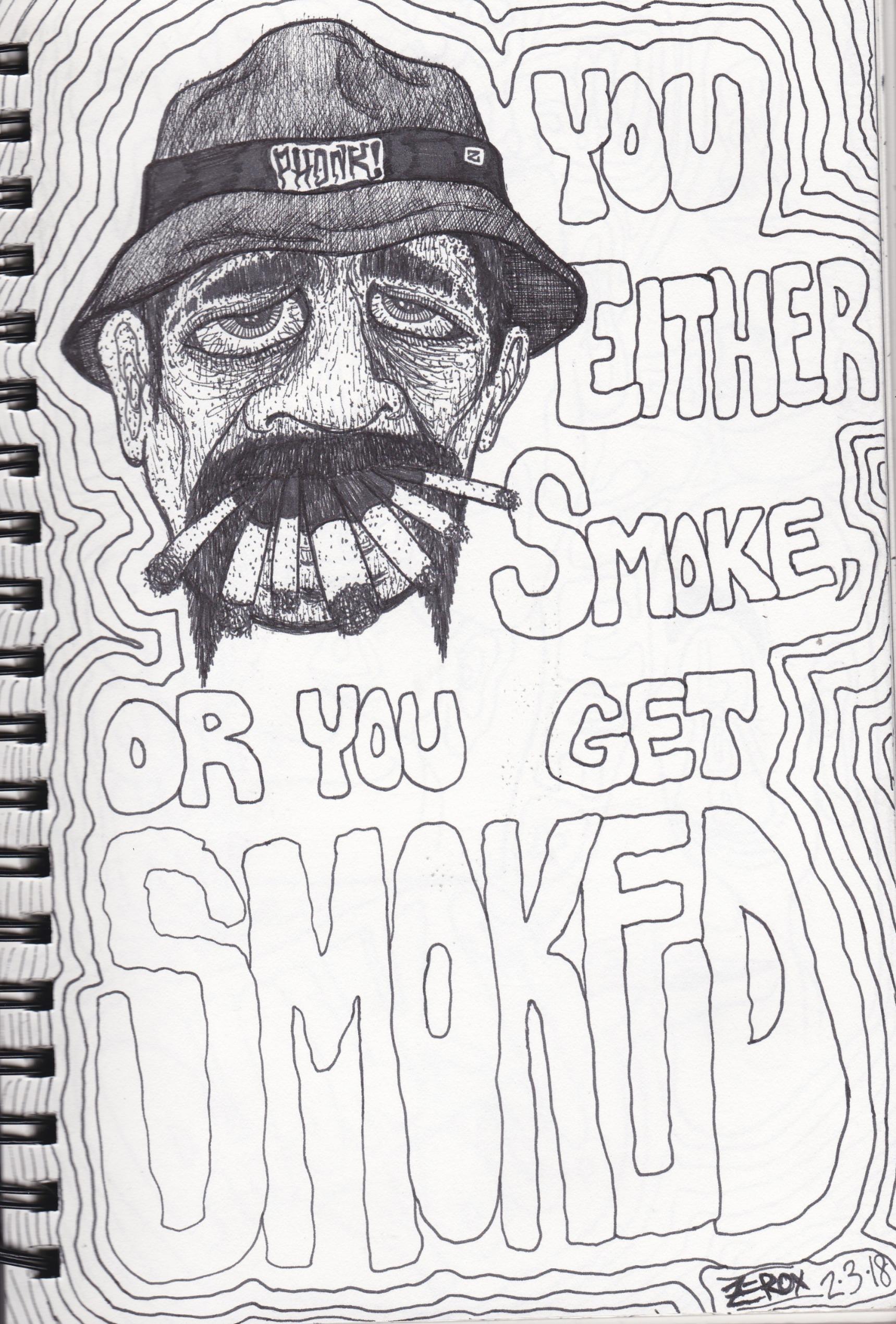 Smoke or get Smoked