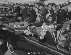 Just Do It - John F Kennedy