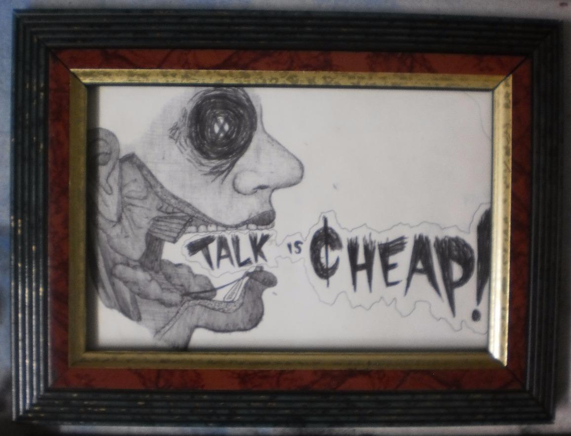 Talk is Cheap!