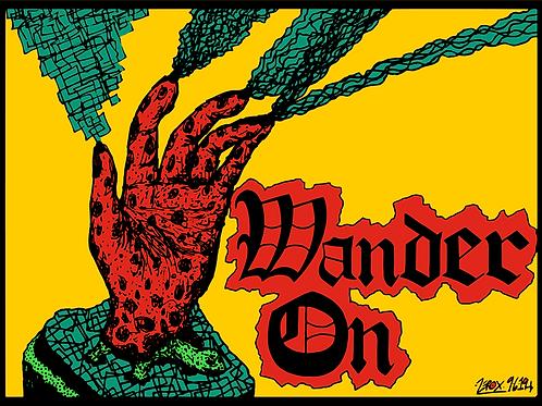 """Wander On!"" - print"
