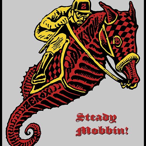 """""""Steady Mobbin!"""" - print"""