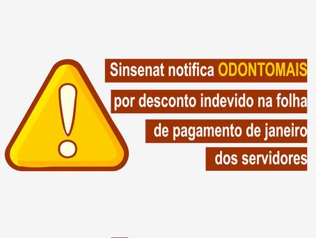 Sinsenat notifica Odontomais por desconto na folha de pagamento de janeiro dos servidores