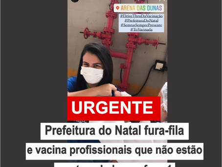 Prefeitura do Natal fura-fila e vacina profissionais que não estão contemplados na fase 1