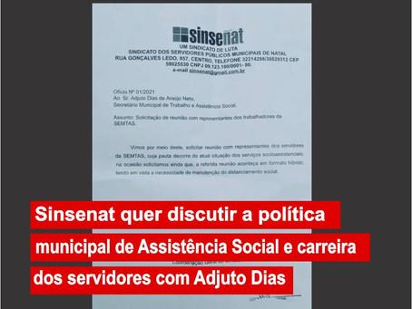 Sinsenat quer discutir a política municipal de Assistência Social e carreira dos servidores com Adju