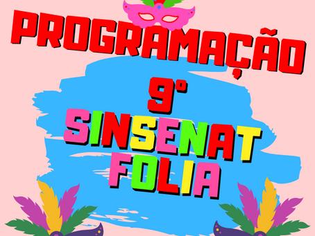 Confira a programação do 9º Sinsenat Folia!