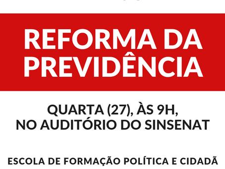 Reforma da Previdência: Escola de Formação do Sinsenat promove debate nessa quarta (27)