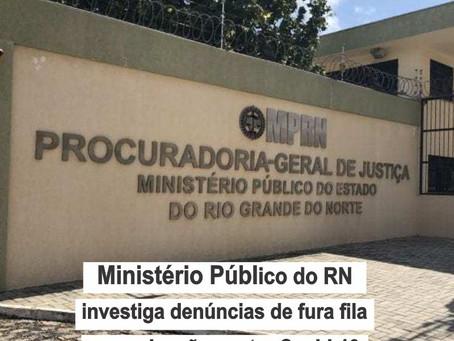 Ministério Público do RN investiga denúncias de fura fila na vacinação contra Covid-19