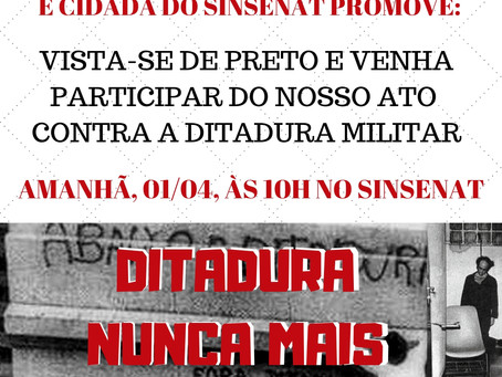 """ESCOLA DE FORMAÇÃO POLÍTICA E CIDADÃ PROMOVE ATO: """"DITADURA NUNCA MAIS"""""""