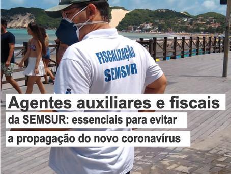 Agentes Auxiliares e Fiscais da Semsur: essenciais para evitar a propagação do novo coronavírus