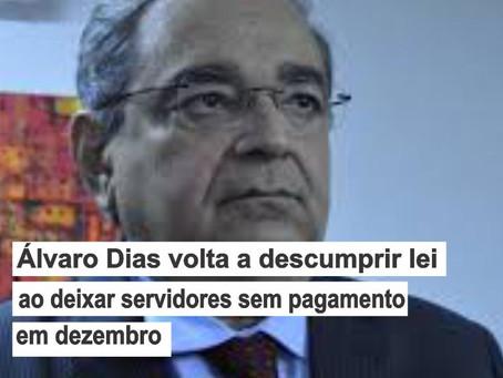 Álvaro Dias volta a descumprir lei ao deixar servidores sem pagamento em dezembro