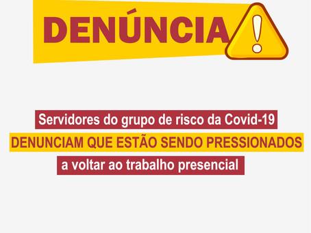Servidores do grupo de risco da Covid-19 denunciam que estão sendo pressionados a voltar ao trabalho