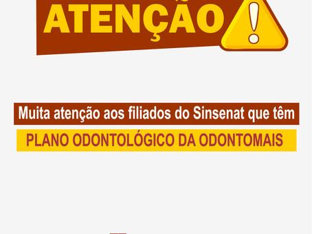 COMUNICADO AOS FILIADOS DO SINSENAT QUE TÊMPLANO ODONTOLÓGICO DA ODONTOMAIS