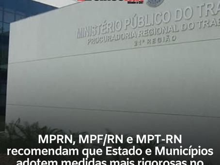 MPRN, MPF/RN e MPT-RN recomendam que Estado e Municípios adotem medidas mais rigorosas