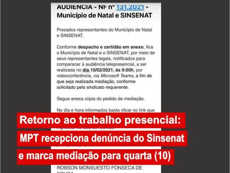 Retorno ao trabalho presencial: MPT recepciona denúncia do Sinsenat e marca mediação